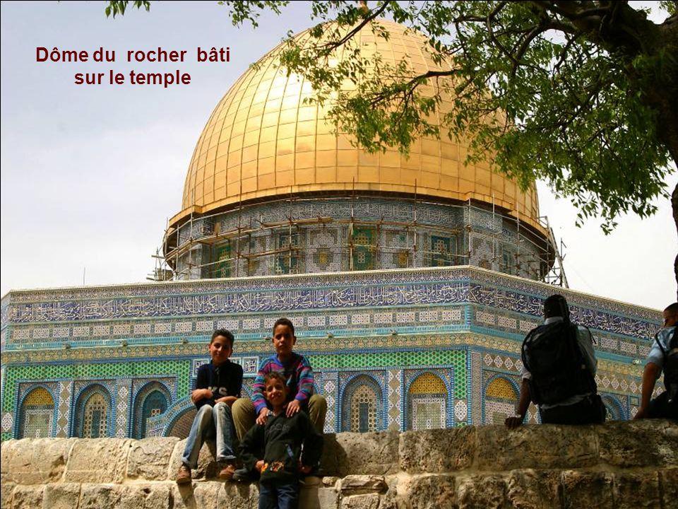 Dôme du rocher bâti sur lancien temple