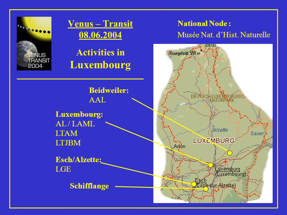 Web-Sites : Musée National dHistoire Naturelle : www.mnhn.lu Commune de Schifflange : www.schifflange.lu Athénée de Luxembourg : www.al.lu Lycée Techn.