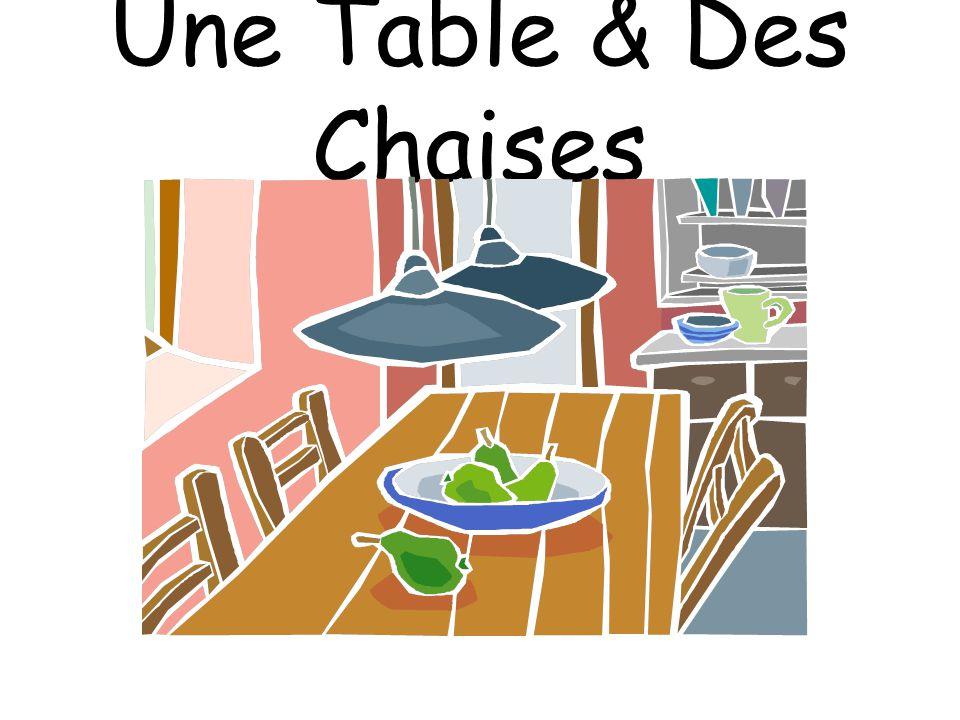 Une Table & Des Chaises