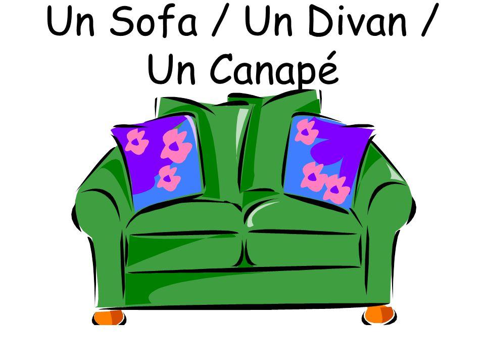 Un Sofa / Un Divan / Un Canapé