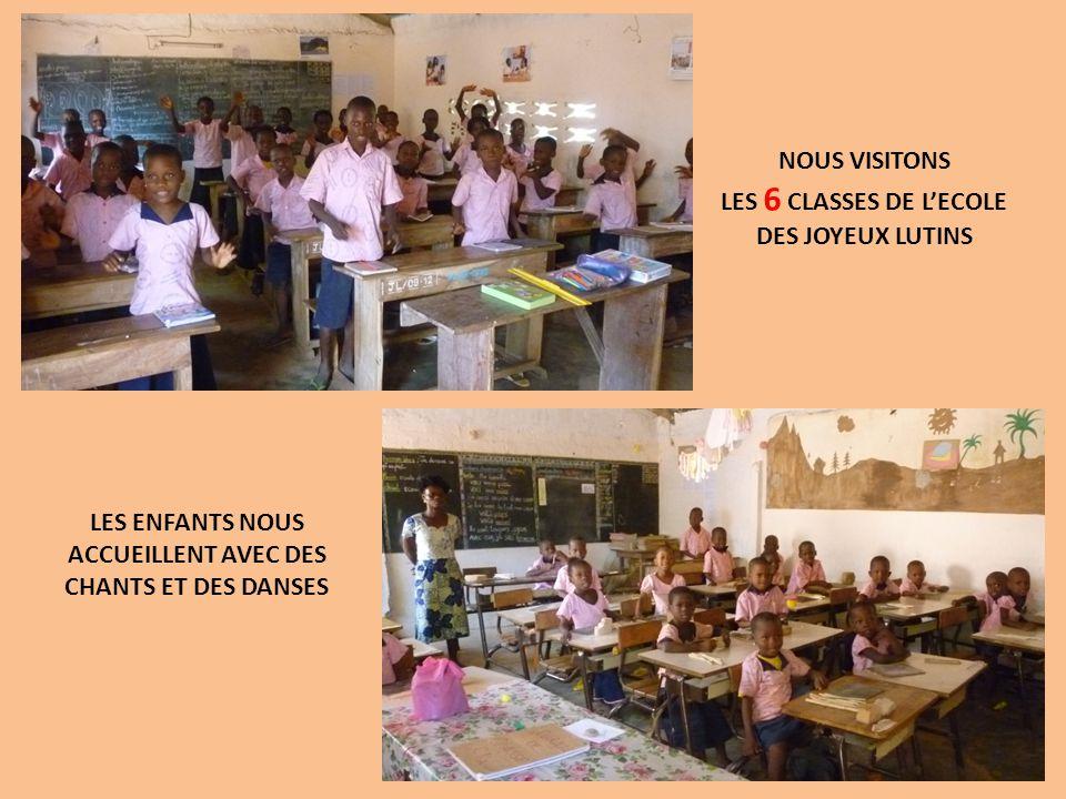 NOUS VISITONS LES 6 CLASSES DE LECOLE DES JOYEUX LUTINS LES ENFANTS NOUS ACCUEILLENT AVEC DES CHANTS ET DES DANSES