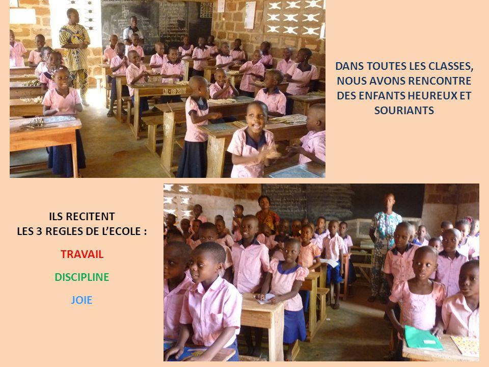 DANS TOUTES LES CLASSES, NOUS AVONS RENCONTRE DES ENFANTS HEUREUX ET SOURIANTS ILS RECITENT LES 3 REGLES DE LECOLE : TRAVAIL DISCIPLINE JOIE