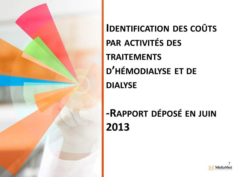 7 I DENTIFICATION DES COÛTS PAR ACTIVITÉS DES TRAITEMENTS D HÉMODIALYSE ET DE DIALYSE -R APPORT DÉPOSÉ EN JUIN 2013