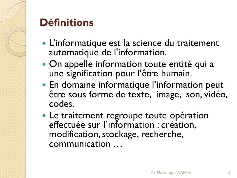 Définitions Linformatique est la science du traitement automatique de l information.