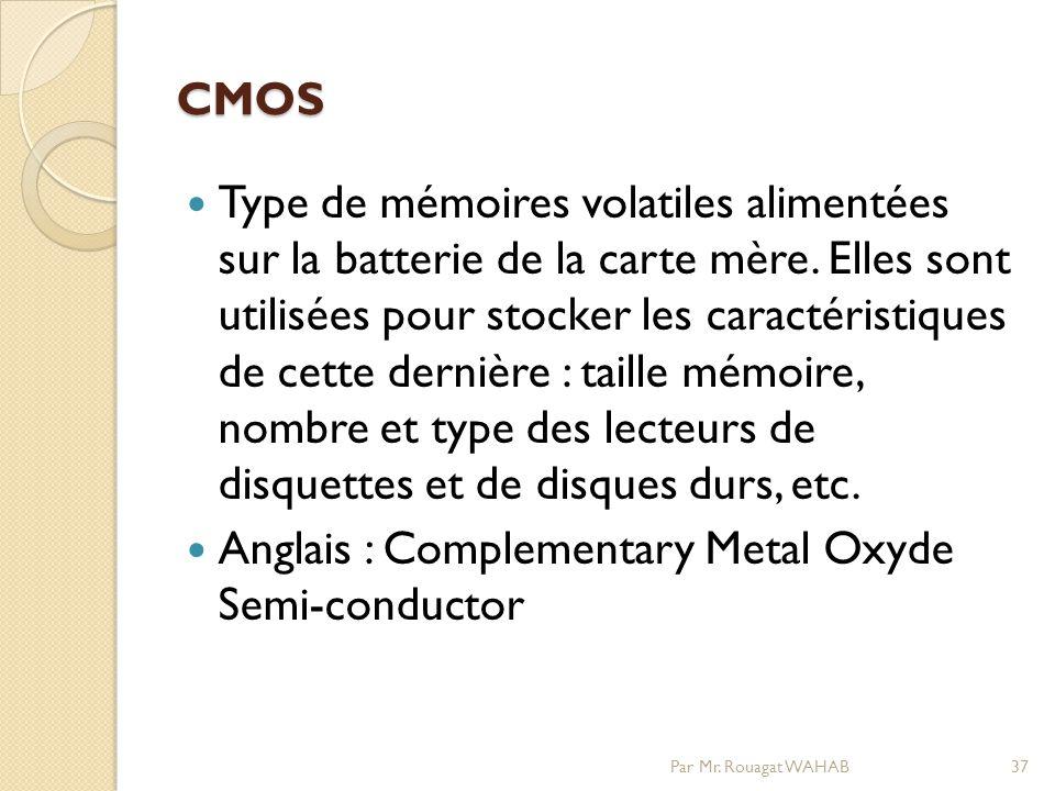 CMOS Type de mémoires volatiles alimentées sur la batterie de la carte mère.