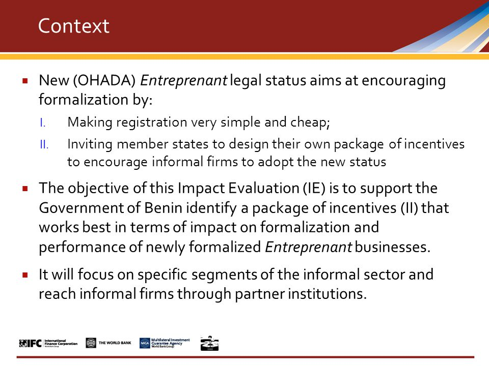 New (OHADA) Entreprenant legal status aims at encouraging formalization by: I.