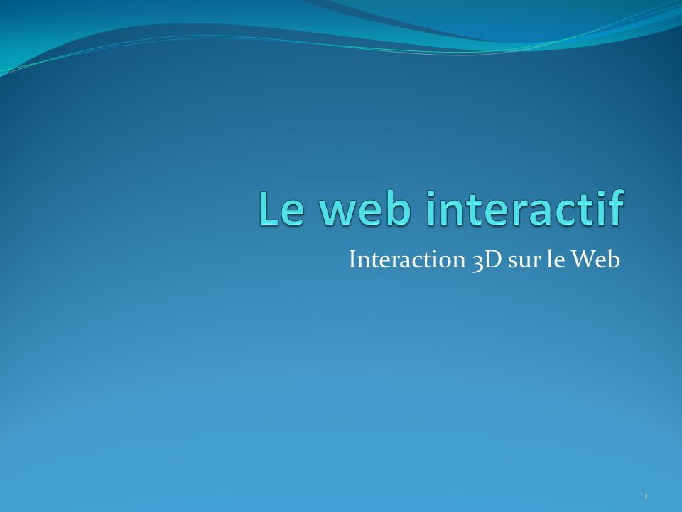 Interaction 3D sur le Web 1