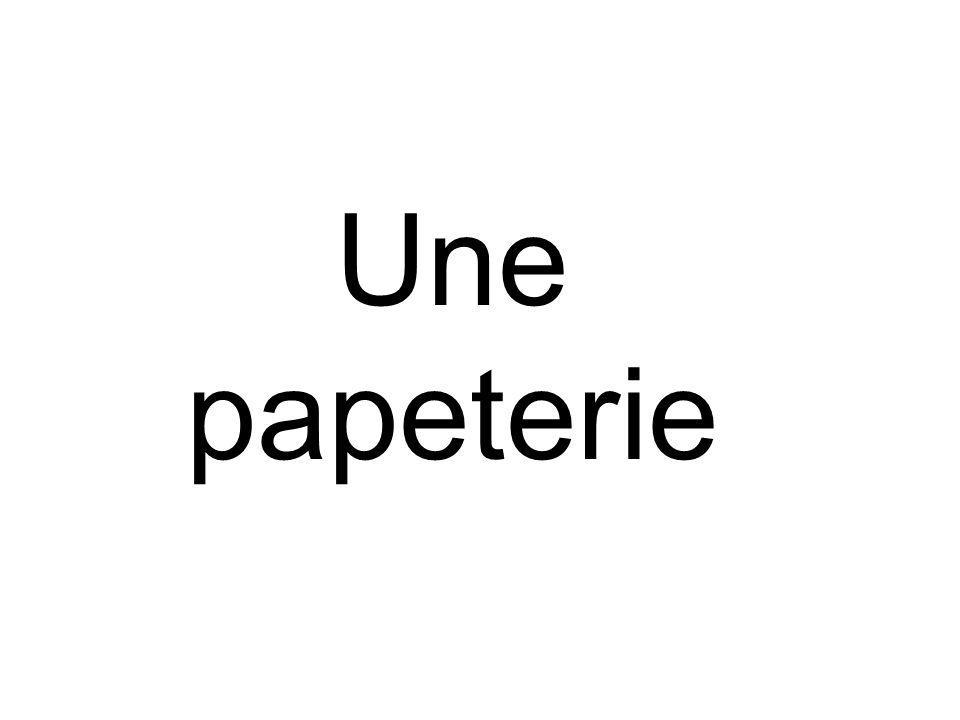 Une papeterie