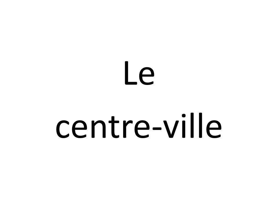 Le centre-ville
