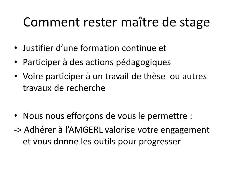 Comment rester maître de stage Justifier dune formation continue et Participer à des actions pédagogiques Voire participer à un travail de thèse ou au