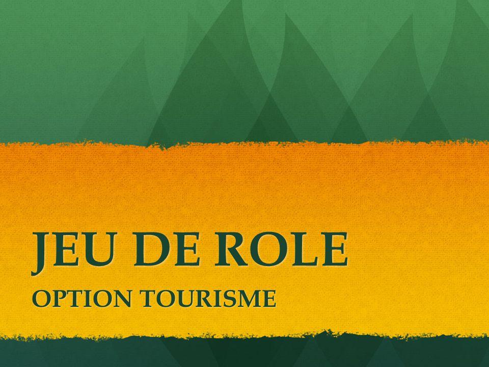 JEU DE ROLE OPTION TOURISME
