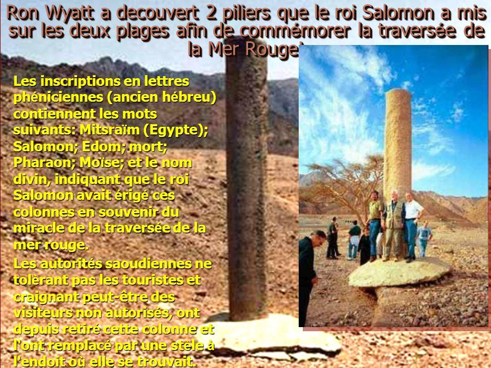 Ron Wyatt a decouvert 2 piliers que le roi Salomon a mis sur les deux plages afin de comm é morer la travers é e de la Mer Rouge! Les inscriptions en