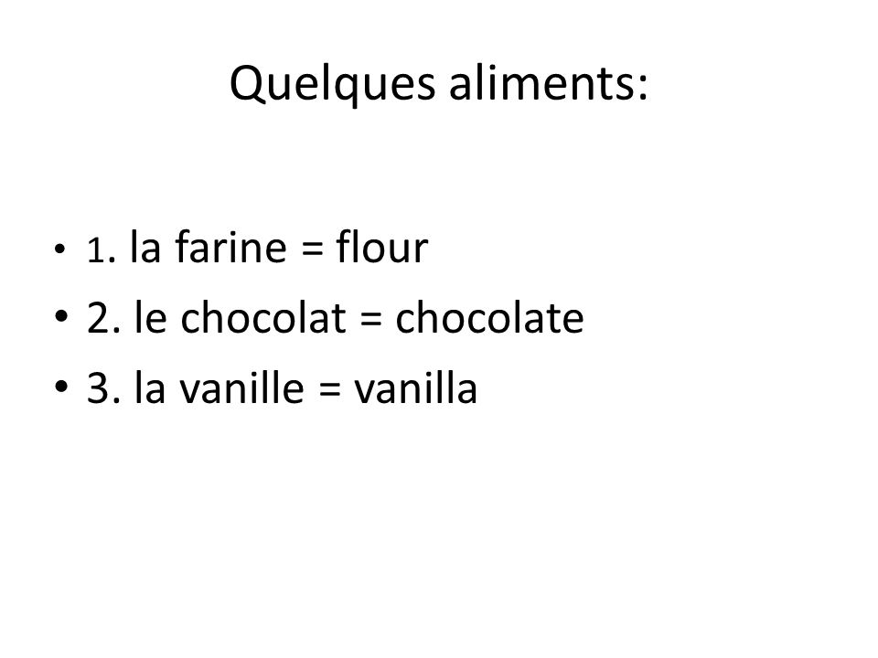 Dautres mots utiles: 1.Un fouet = a whisk 2.Un rouleau à pâtisserie = a rolling pin 3.Un bol = a bowl 4.Une moule = a pan for baking (such as a cake pan)