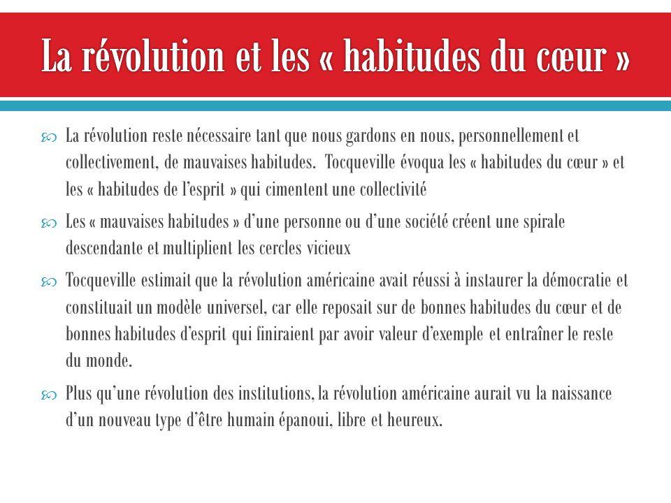 La révolution reste nécessaire tant que nous gardons en nous, personnellement et collectivement, de mauvaises habitudes.