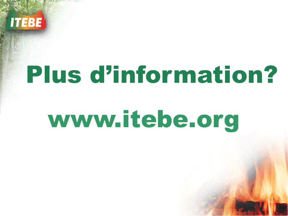 Plus dinformation? www.itebe.org