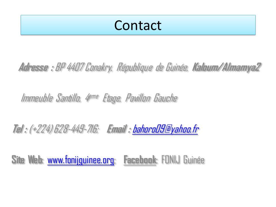 Contact Adresse : BP 4407 Conakry, République de Guinée, Kaloum/Almamya2 Immeuble Santillo, 4 eme Etage, Pavillon Gauche Tel : (+224) 628-449-716; Email : bahoro09@yahoo.fr bahoro09@yahoo.fr Site Web : www.fonijguinee.org; Facebook : FONIJ Guinéewww.fonijguinee.org Adresse : BP 4407 Conakry, République de Guinée, Kaloum/Almamya2 Immeuble Santillo, 4 eme Etage, Pavillon Gauche Tel : (+224) 628-449-716; Email : bahoro09@yahoo.fr bahoro09@yahoo.fr Site Web : www.fonijguinee.org; Facebook : FONIJ Guinéewww.fonijguinee.org