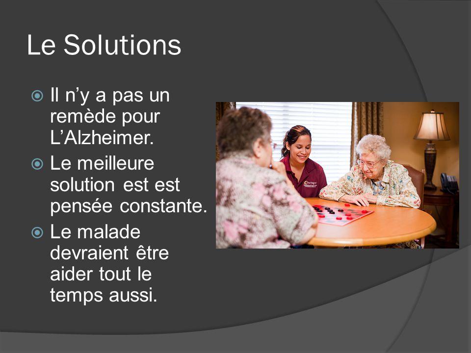 Le Solutions Il ny a pas un remède pour LAlzheimer.