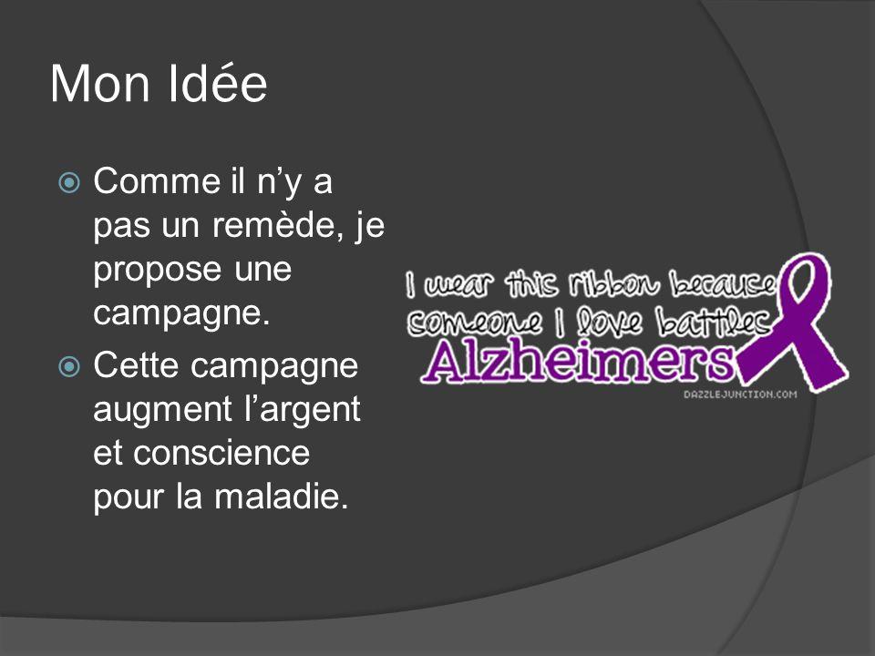Mon Idée Comme il ny a pas un remède, je propose une campagne.