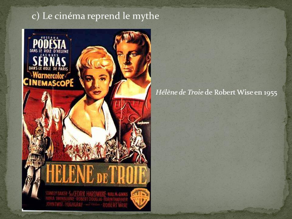 c) Le cinéma reprend le mythe Hélène de Troie de Robert Wise en 1955