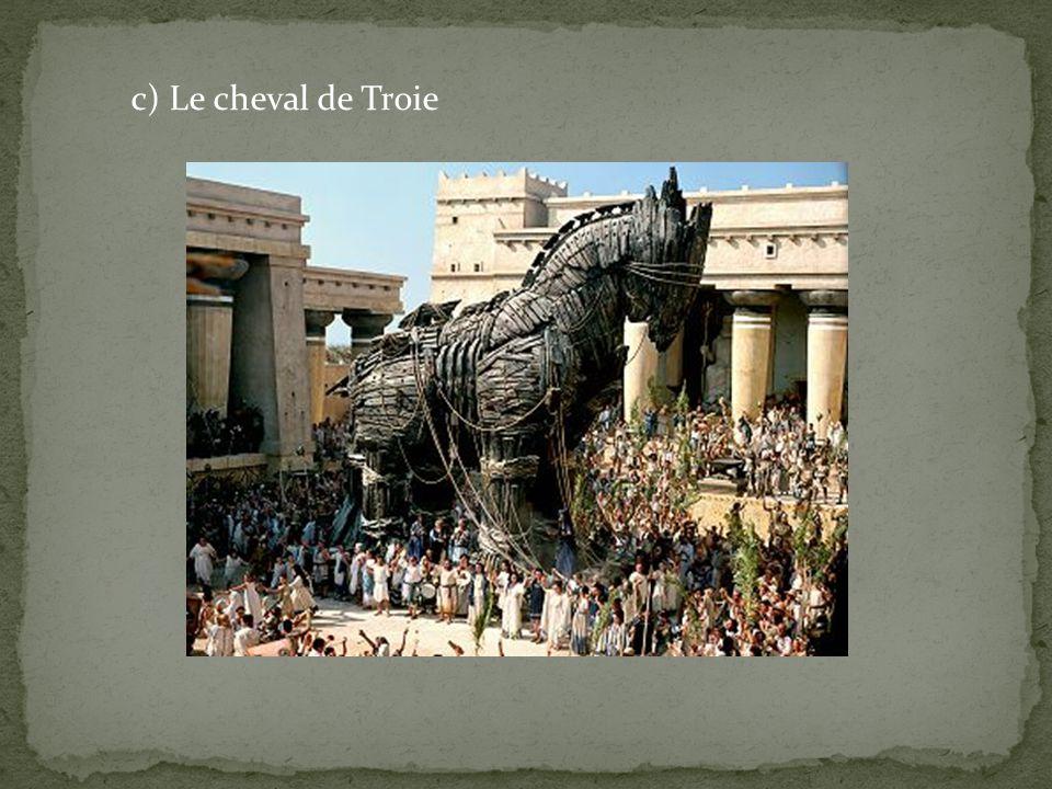 c) Le cheval de Troie