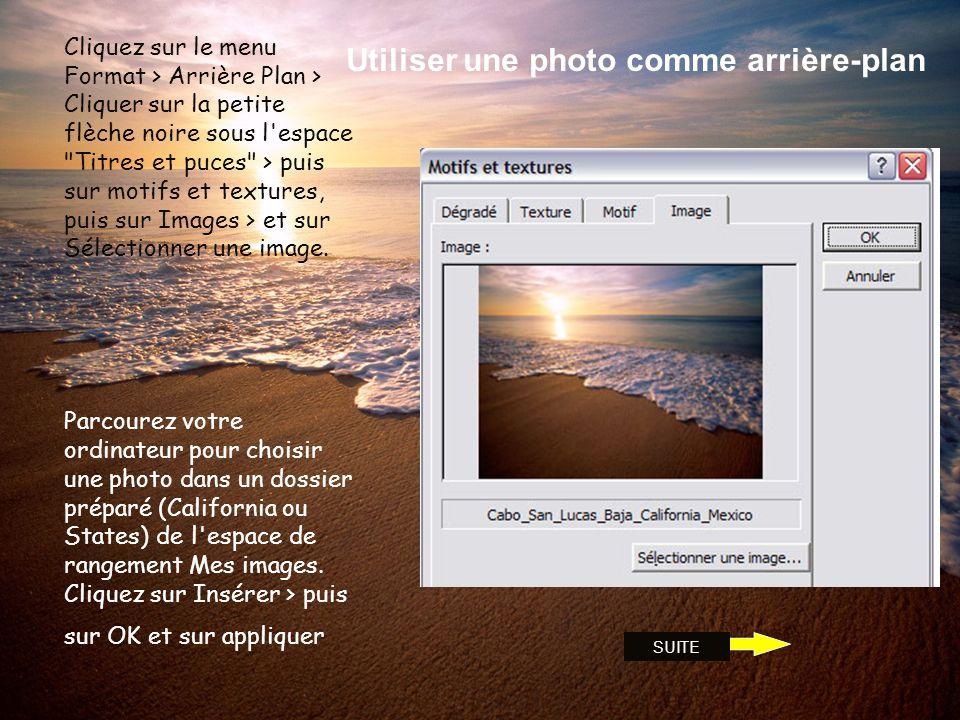 INSEREZ DES PHOTOS DANS VOS PAGES Menu Insertion, Image à partir du Fichier, Choisir les photos dans votre dossier, Insérer. Dimensionnez les photos e