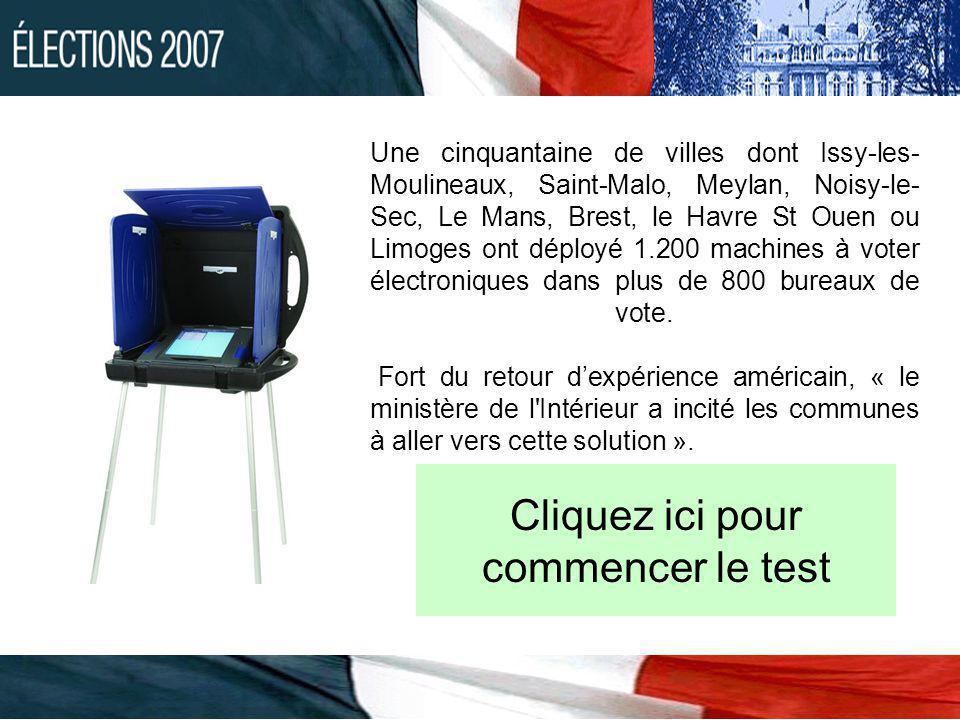 Une cinquantaine de villes dont Issy-les- Moulineaux, Saint-Malo, Meylan, Noisy-le- Sec, Le Mans, Brest, le Havre St Ouen ou Limoges ont déployé 1.200 machines à voter électroniques dans plus de 800 bureaux de vote.