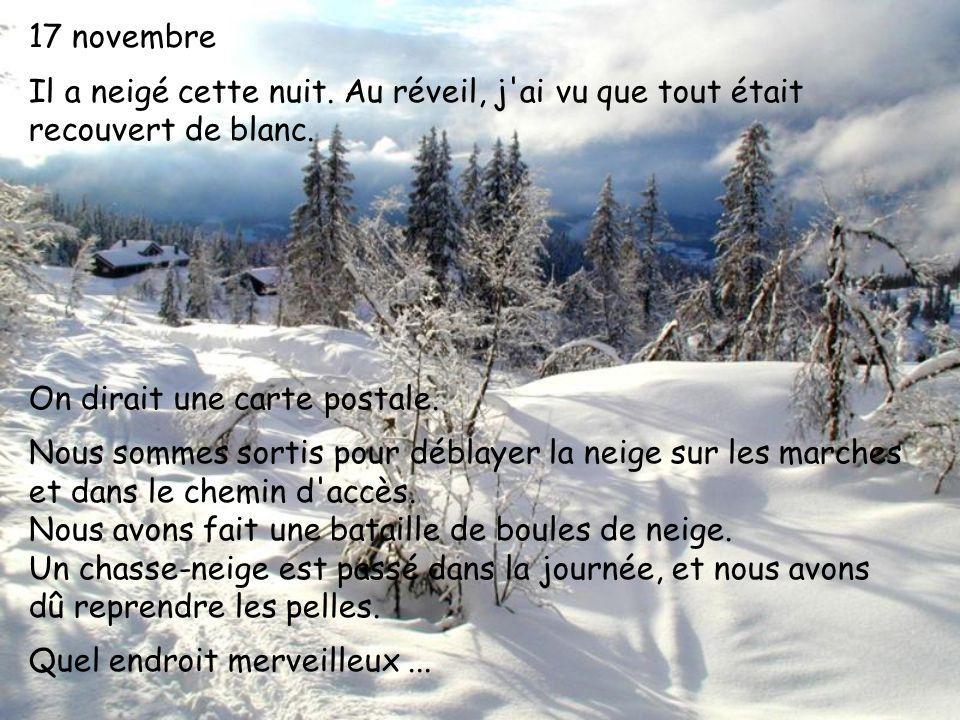 12 Décembre Il neige depuis trois jours, j adore !.