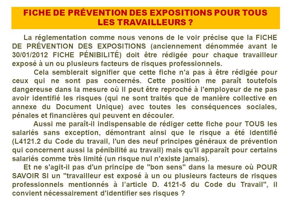La réglementation comme nous venons de le voir précise que la FICHE DE PRÉVENTION DES EXPOSITIONS (anciennement dénommée avant le 30/01/2012 FICHE PÉN