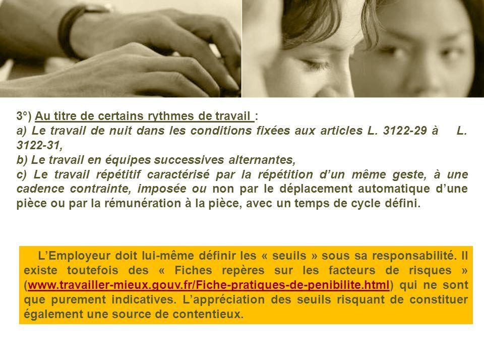 3°) Au titre de certains rythmes de travail : a) Le travail de nuit dans les conditions fixées aux articles L. 3122-29 à L. 3122-31, b) Le travail en