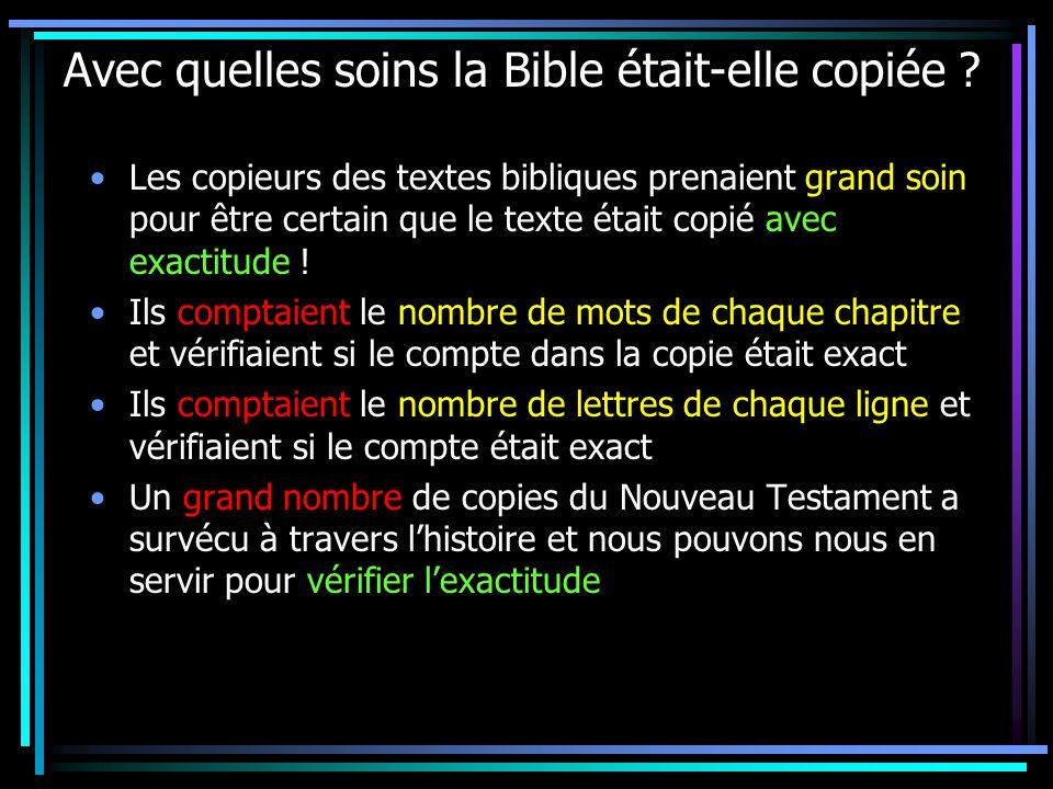 Avec quelles soins la Bible était-elle copiée .
