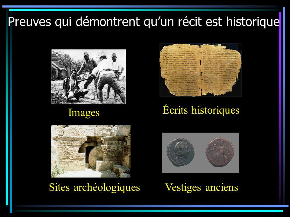 Preuves qui démontrent quun récit est historique Écrits historiques Images Sites archéologiquesVestiges anciens
