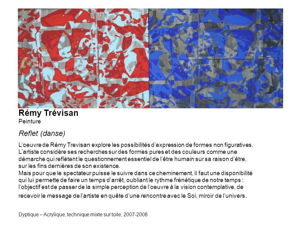 Rémy Trévisan Peinture Reflet (danse) Loeuvre de Rémy Trevisan explore les possibilités dexpression de formes non figuratives.