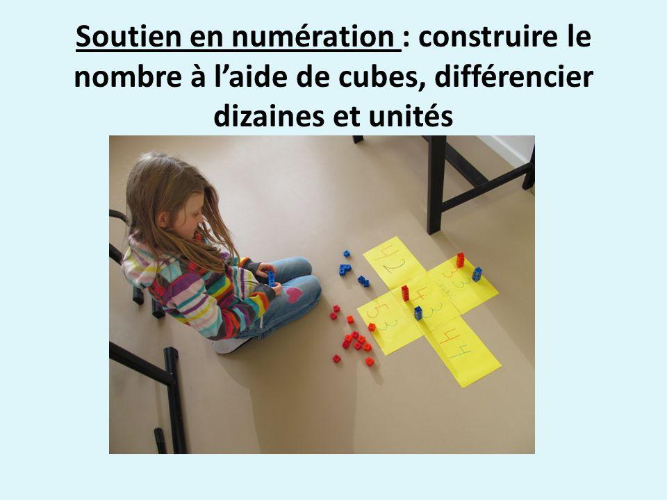 Soutien en numération : construire le nombre à laide de cubes, différencier dizaines et unités