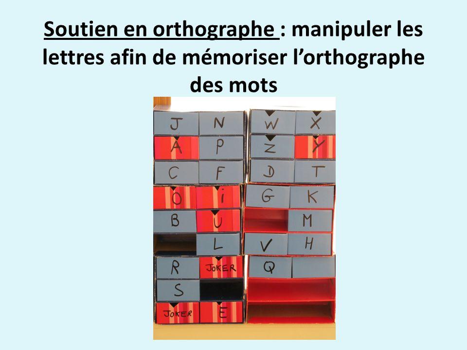 Soutien en orthographe : manipuler les lettres afin de mémoriser lorthographe des mots