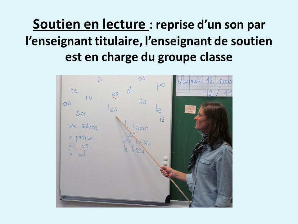 Soutien en lecture : reprise dun son par lenseignant titulaire, lenseignant de soutien est en charge du groupe classe