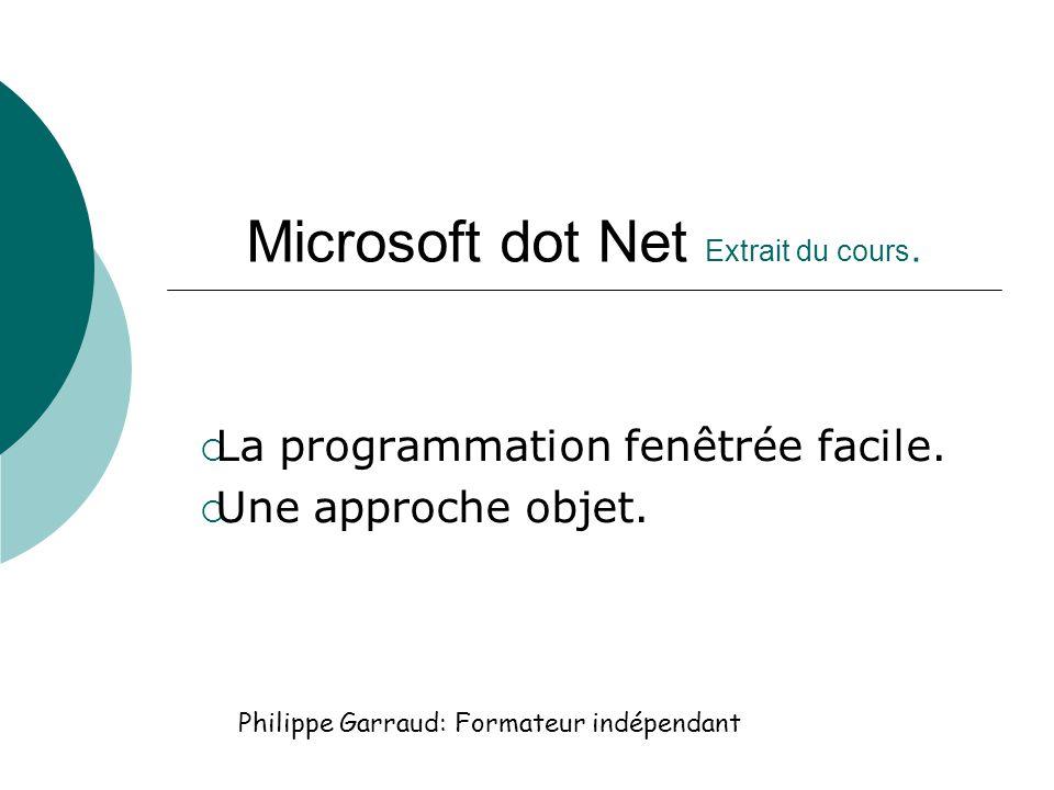 Microsoft dot Net Extrait du cours. La programmation fenêtrée facile.