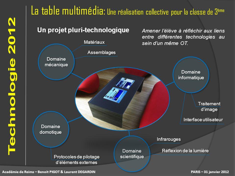 La table multimédia: Une réalisation collective pour la classe de 3 ème PARIS – 31 janvier 2012 Un projet pluri-technologique Domaine mécanique Domain