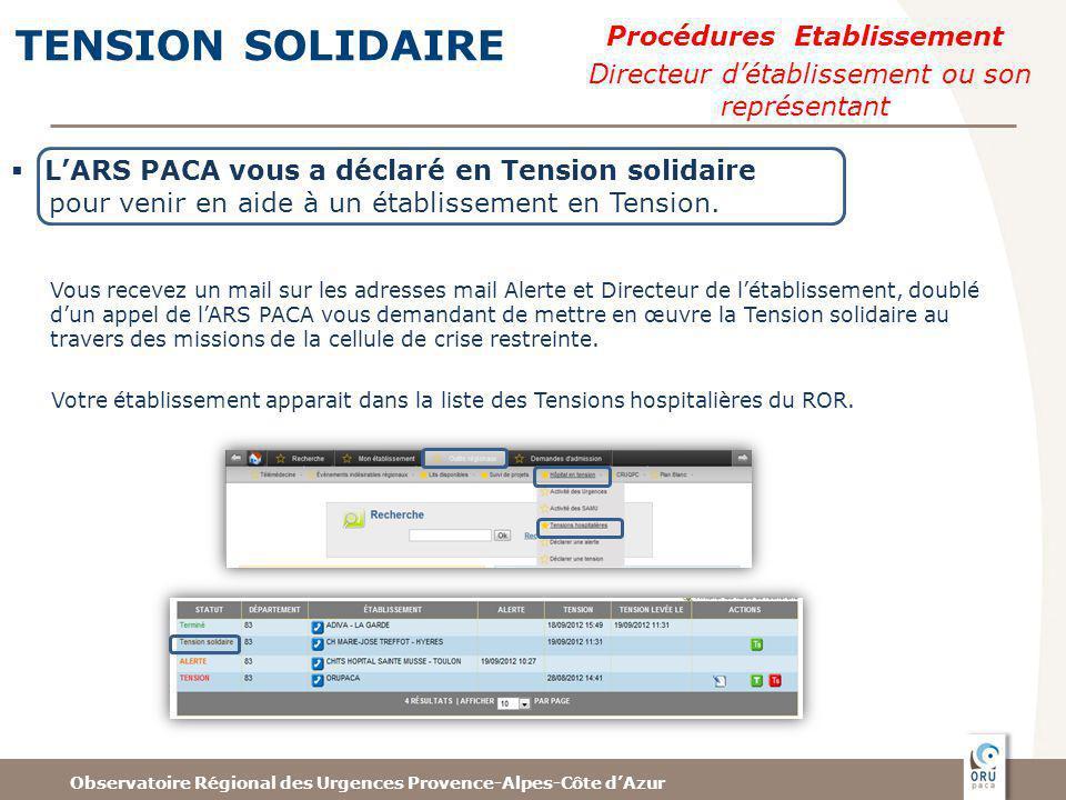Observatoire Régional des Urgences Provence-Alpes-Côte dAzur TENSION SOLIDAIRE LARS PACA vous a déclaré en Tension solidaire pour venir en aide à un établissement en Tension.