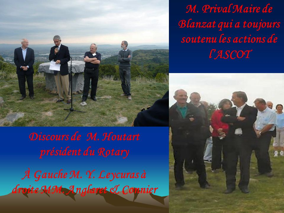 Discours de M. Houtart président du Rotary À Gauche M. Y. Leycuras à droite MM. Anglaret & Connier M. Prival Maire de Blanzat qui a toujours soutenu l