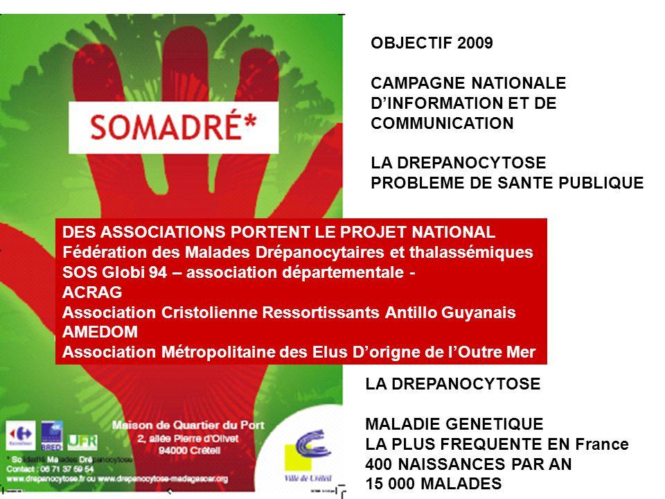 DES ASSOCIATIONS PORTENT LE PROJET NATIONAL Fédération des Malades Drépanocytaires et thalassémiques SOS Globi 94 – association départementale - ACRAG