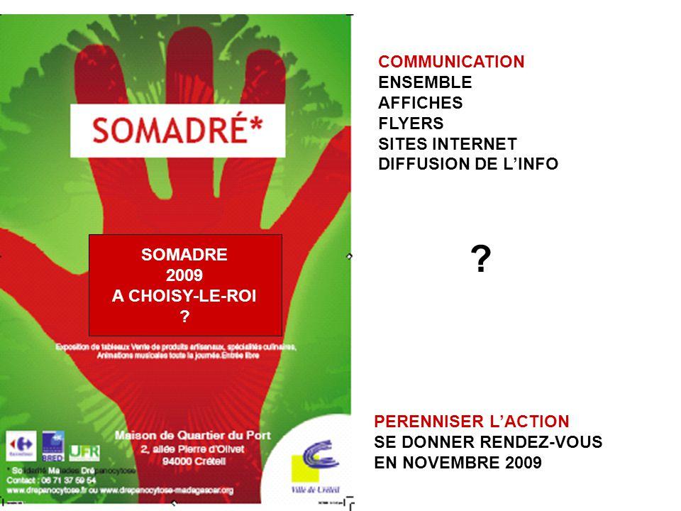 PERENNISER LACTION SE DONNER RENDEZ-VOUS EN NOVEMBRE 2009 SOMADRE 2009 A CHOISY-LE-ROI ? COMMUNICATION ENSEMBLE AFFICHES FLYERS SITES INTERNET DIFFUSI