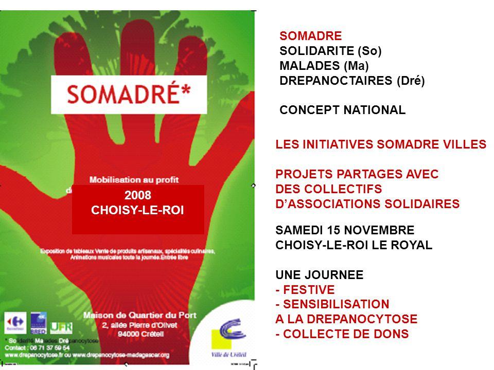 SOMADRE SOLIDARITE (So) MALADES (Ma) DREPANOCTAIRES (Dré) CONCEPT NATIONAL LES INITIATIVES SOMADRE VILLES PROJETS PARTAGES AVEC DES COLLECTIFS DASSOCI