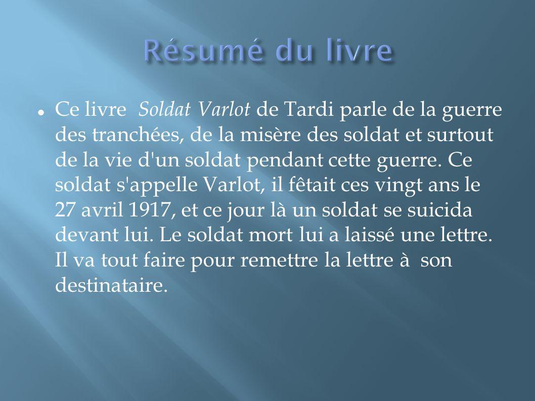 Ce livre Soldat Varlot de Tardi parle de la guerre des tranchées, de la misère des soldat et surtout de la vie d'un soldat pendant cette guerre. Ce so