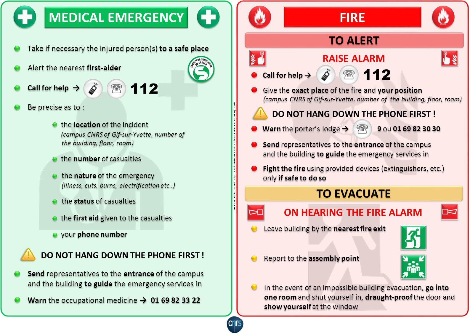 Take if necessary the injured person(s) to a safe place Alert the nearest first-aider Be precise as to : Send representatives to the entrance of the c