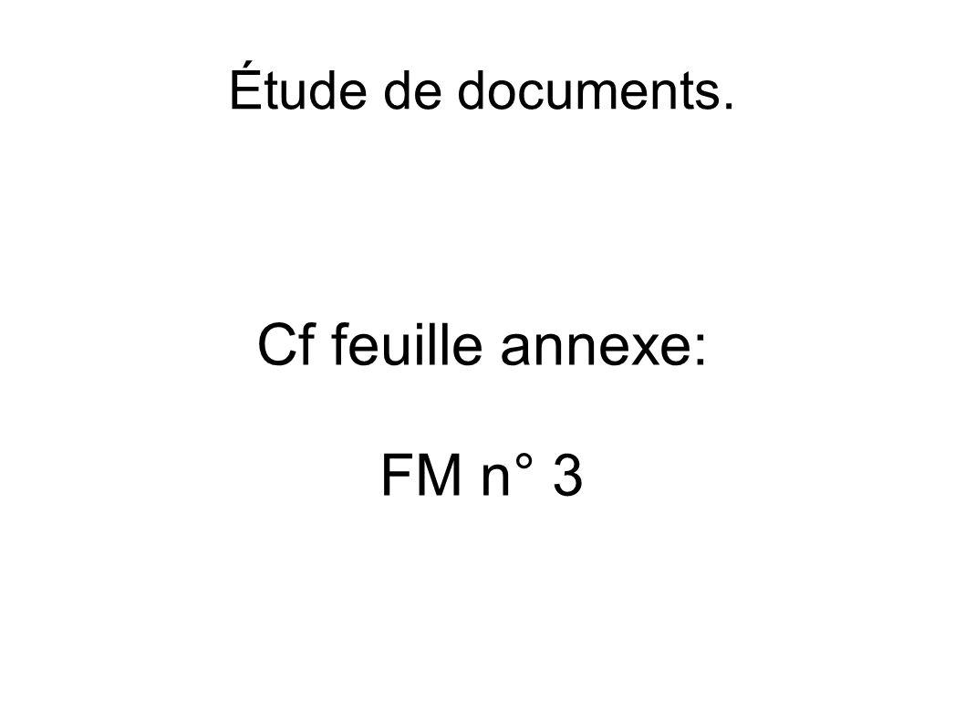 Étude de documents. Cf feuille annexe: FM n° 3