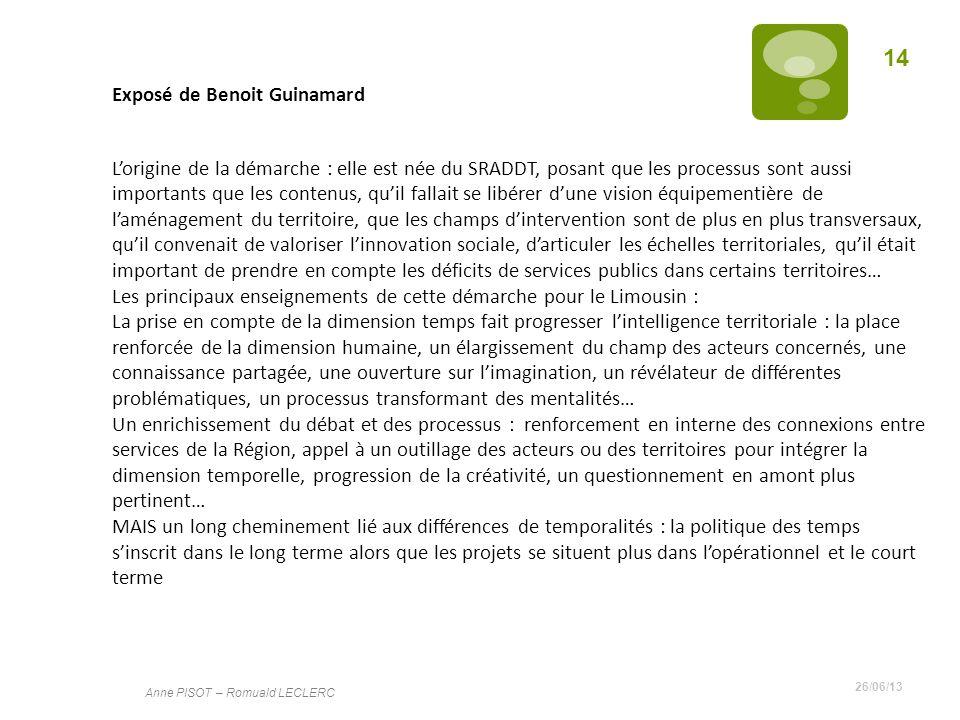 26/06/13 Anne PISOT – Romuald LECLERC 14 Exposé de Benoit Guinamard Lorigine de la démarche : elle est née du SRADDT, posant que les processus sont au
