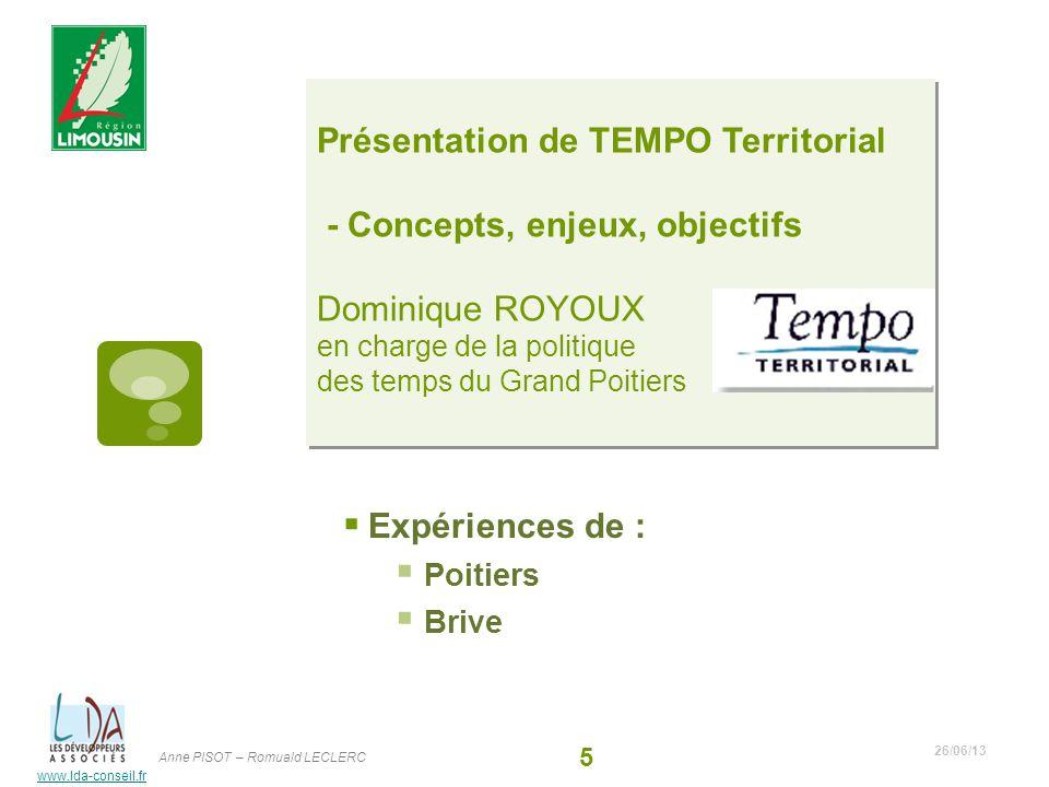 www.lda-conseil.fr Présentation de TEMPO Territorial - Concepts, enjeux, objectifs Dominique ROYOUX en charge de la politique des temps du Grand Poiti