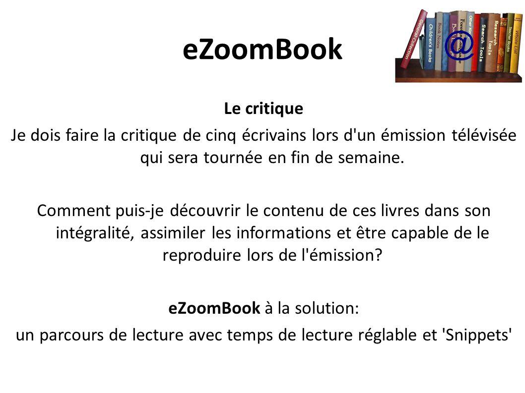 eZoomBook Le critique Je dois faire la critique de cinq écrivains lors d un émission télévisée qui sera tournée en fin de semaine.