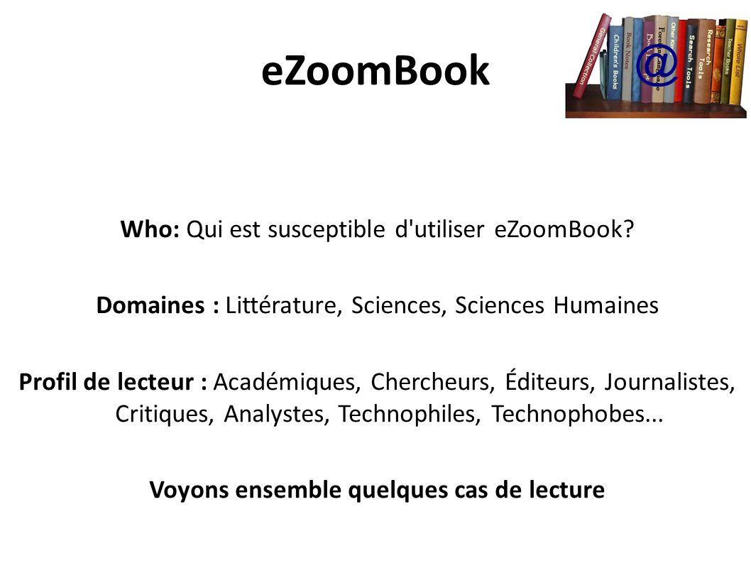 eZoomBook Who: Qui est susceptible d utiliser eZoomBook.