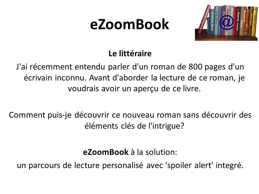 eZoomBook Le littéraire J ai récemment entendu parler d un roman de 800 pages d un écrivain inconnu.